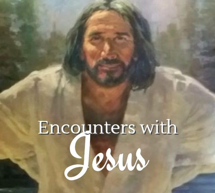 Encounters with Jesus: Sermon Series Aug-Sep 2016