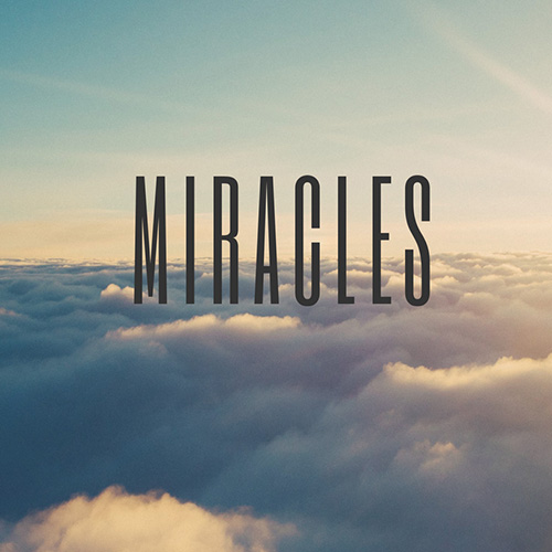 """Miracles"" Sermon Series, July-August, 2018"