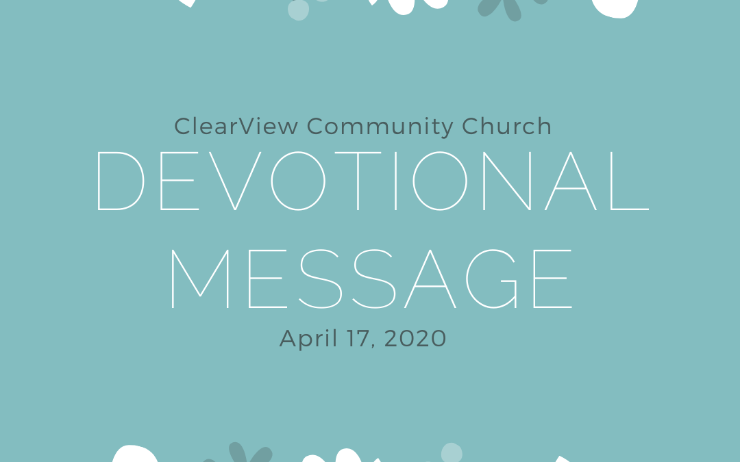 Devotional Message – April 17, 2020