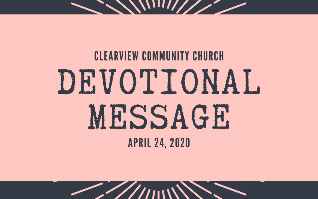 Devotional Message – April 24, 2020