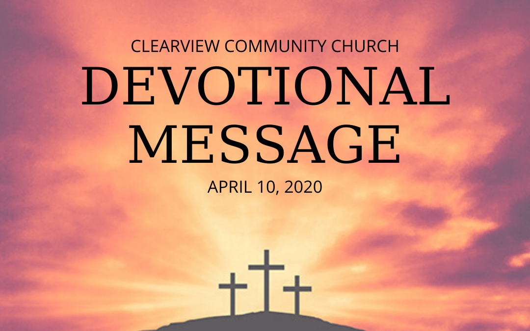 Devotional Message – April 10, 2020