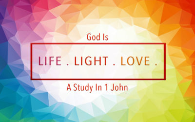 """1 John"" Life. Light. Love.  March – July 2020"