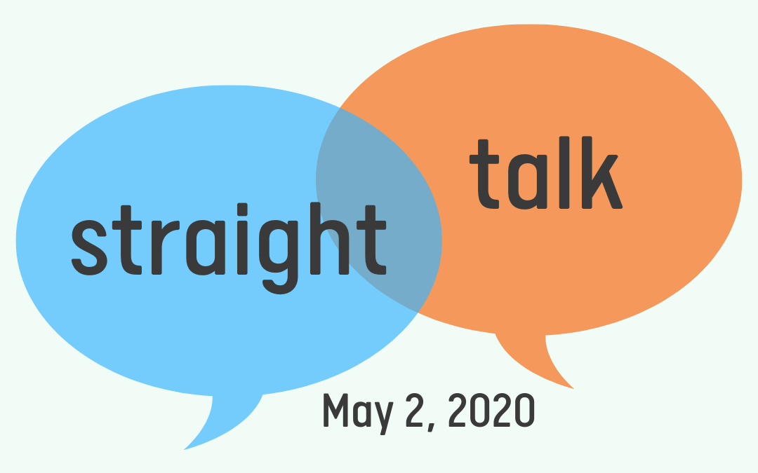 """""""Straight Talk"""" Interview – May 2, 2020"""
