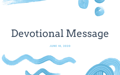 Devotional Message – June 18, 2020