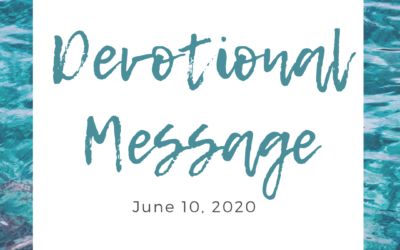 Devotional Message – June 10, 2020