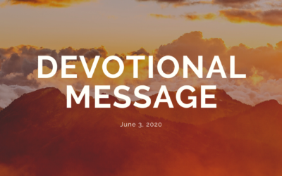 Devotional Message – June 3, 2020