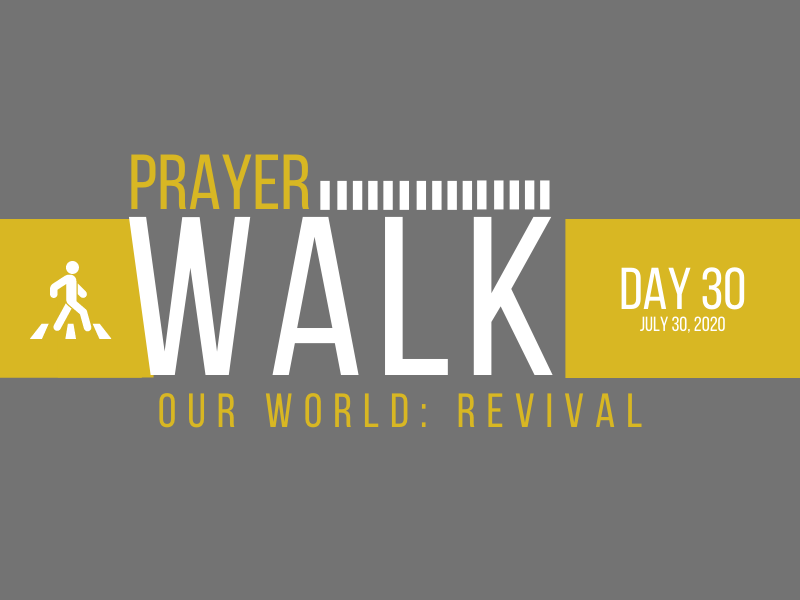 PRAYER WALK – DAY 30