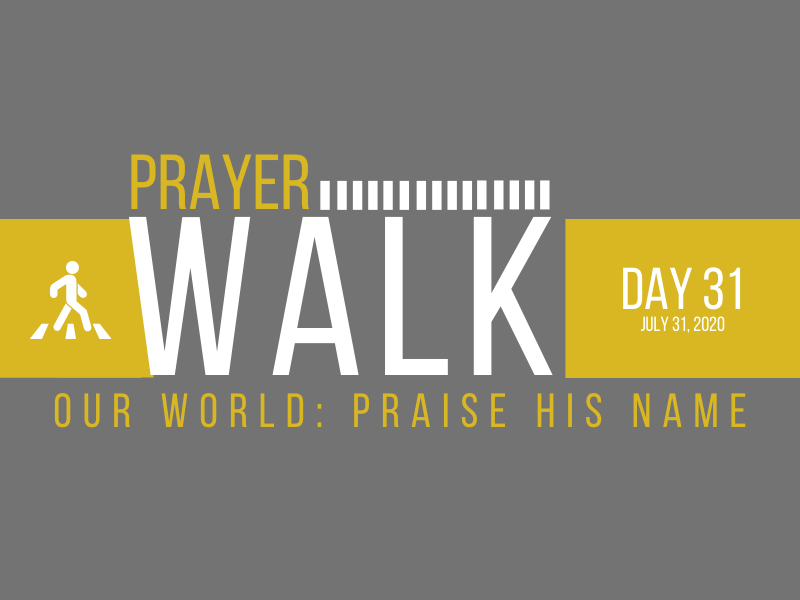 PRAYER WALK – DAY 31