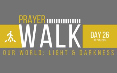 PRAYER WALK – DAY 26