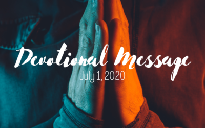 Devotional Message – July 1, 2020
