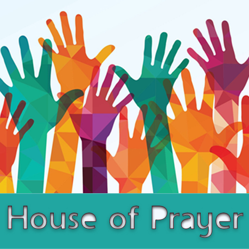 House of Prayer – July-August 2020