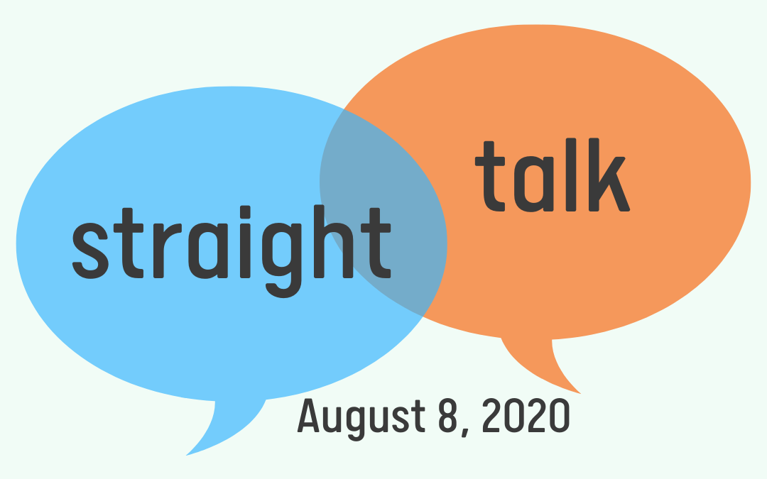 """Straight Talk"" Interview – August 8, 2020"