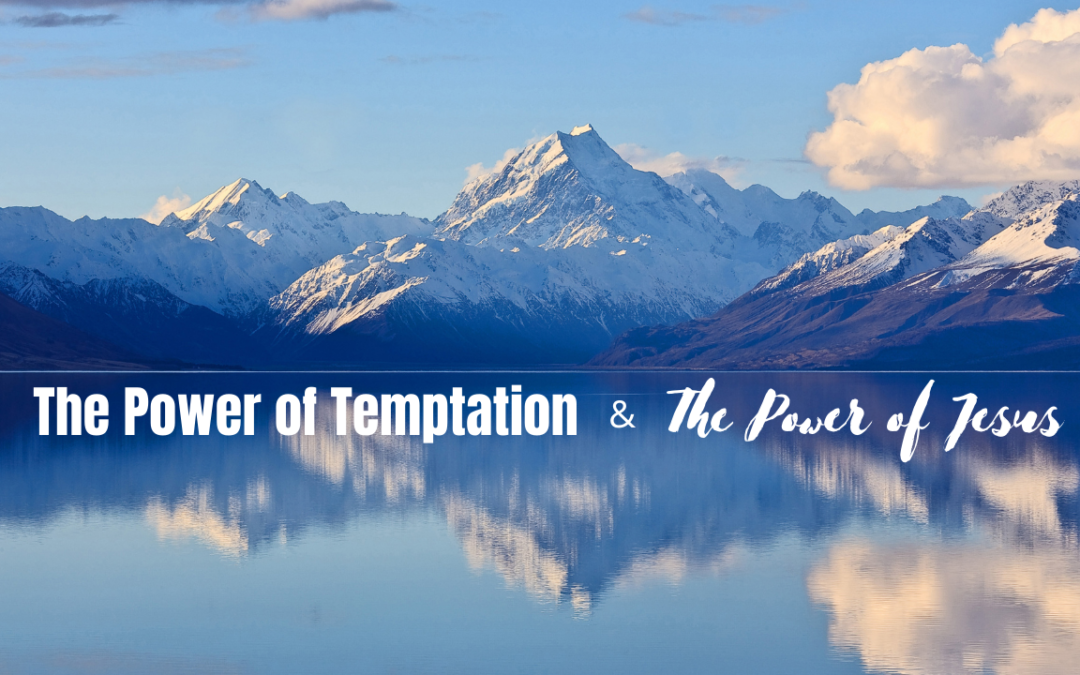 The Power of Temptation & The Power of Jesus – Pastor Tom Dages – 07.11.21 copy