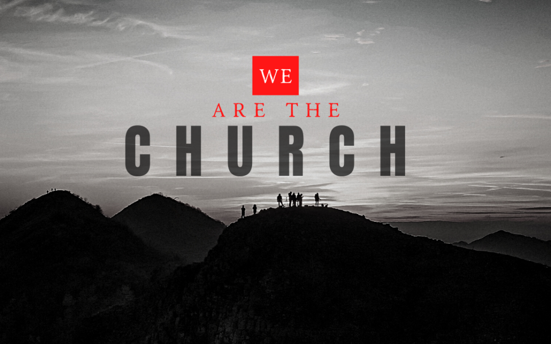 Vision Sunday – We Are The Church – Part 3 – September 26, 2021