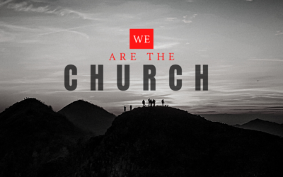Vision Sunday – We Are The Church – Part 2 – September 19, 2021