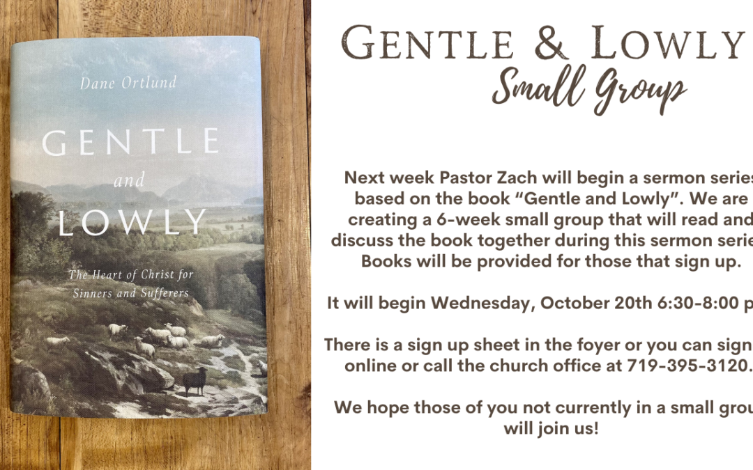 Gentle & Lowly Small Group Begins October 20th