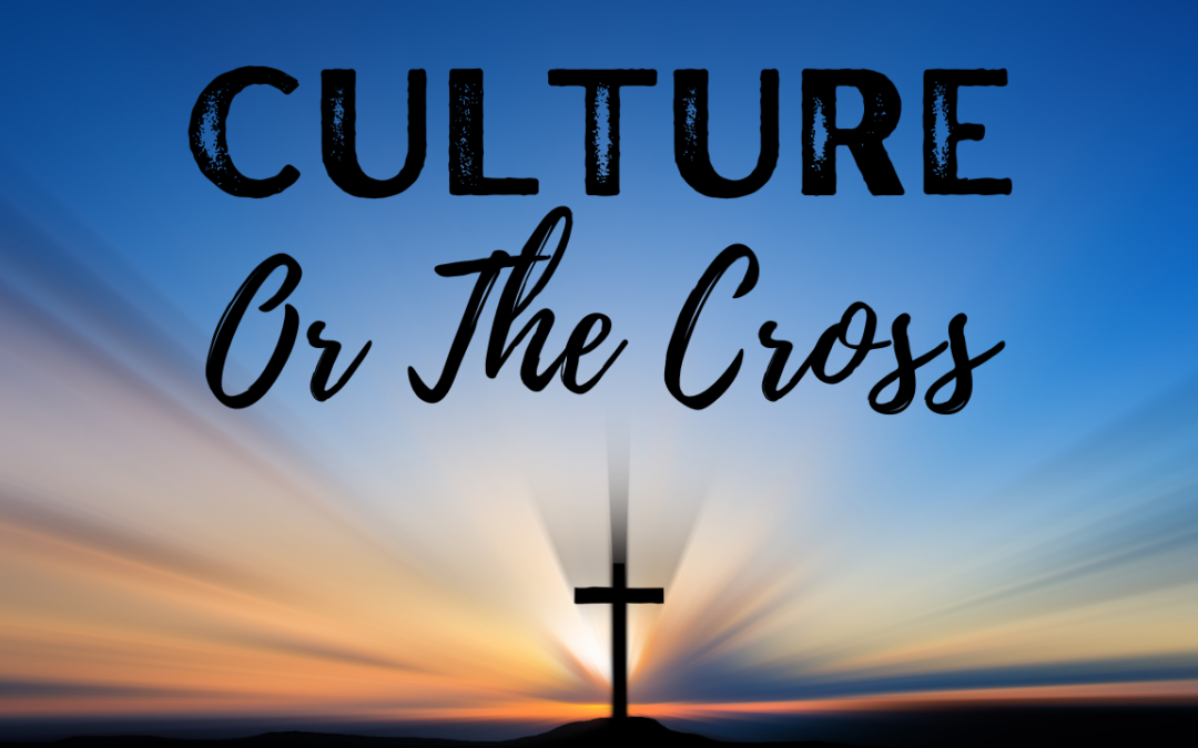 Culture or the Cross – Dr. Jay Klopfenstein – 10.03.21